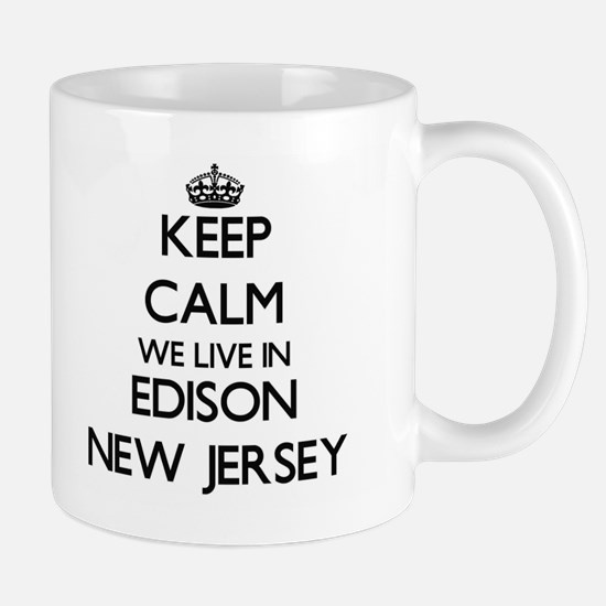 Keep calm we live in Edison New Jersey Mugs