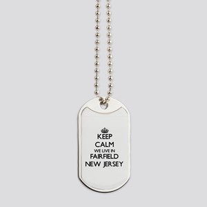 Keep calm we live in Fairfield New Jersey Dog Tags