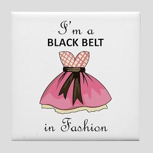 BLACK BELT IN FASHION Tile Coaster