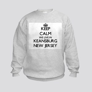 Keep calm we live in Keansburg New Kids Sweatshirt