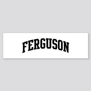 FERGUSON (curve-black) Bumper Sticker
