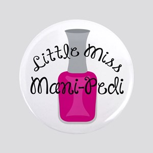 "MISS MANI PEDI 3.5"" Button"