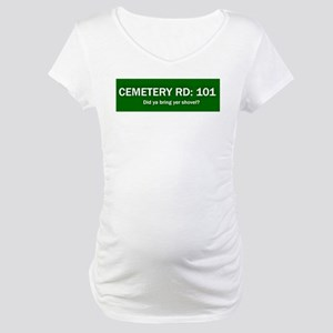 Cemetery Road 101 Maternity T-Shirt
