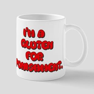 I'm a gluten for punishment - Food humor Mugs