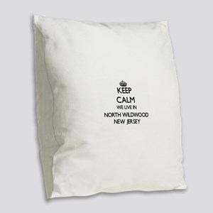 Keep calm we live in North Wil Burlap Throw Pillow