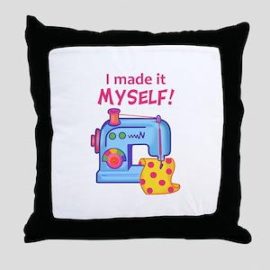 I MADE IT MYSELF Throw Pillow