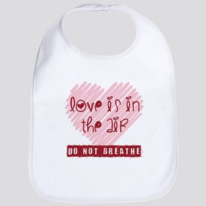 Love is in the air - DO NOT BREATHE Bib