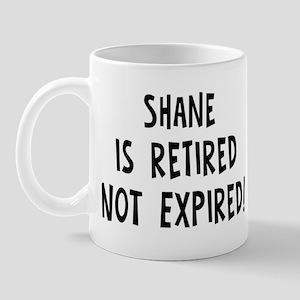 Shane: retired not expired Mug