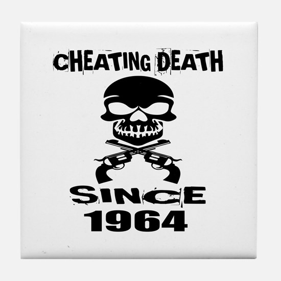 Cheating Death Since 1964 Birthday De Tile Coaster