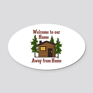 Welcome To Our Home Away From Home Oval Car Magnet