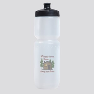 Welcome To Our Home Away From Home Sports Bottle