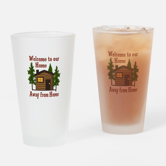 Welcome To Our Home Away From Home Drinking Glass