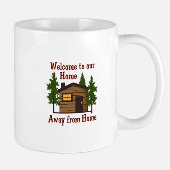 Welcome To Our Home Away From Home Mugs