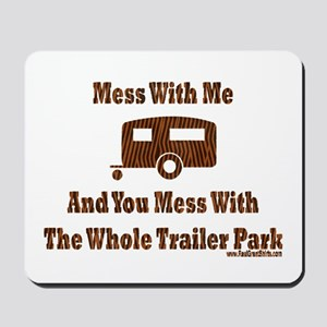 Dont Mess With Trailer Trash Mousepad