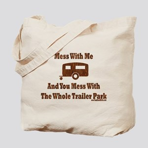 Dont Mess With Trailer Trash Tote Bag