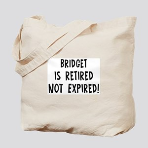 Bridget: retired not expired Tote Bag