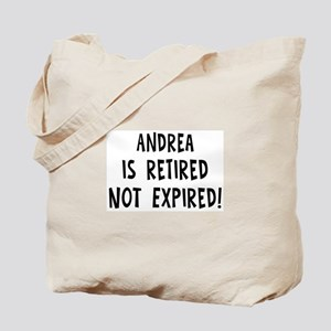 Andrea: retired not expired Tote Bag