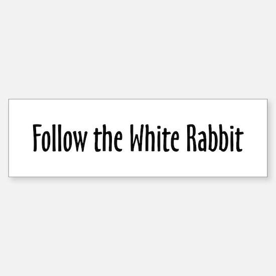 Follow the White Rabbit Bumper Bumper Bumper Sticker