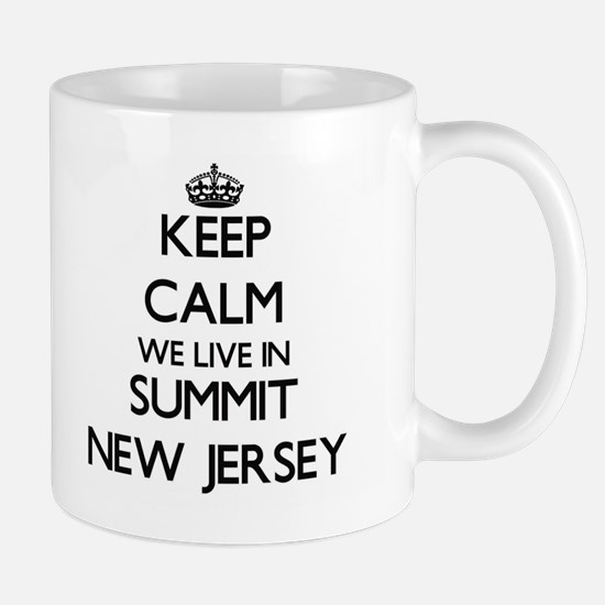 Keep calm we live in Summit New Jersey Mugs