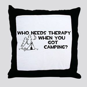Who Needs Therapy Camping Throw Pillow