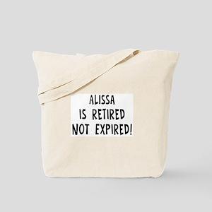 Alissa: retired not expired Tote Bag