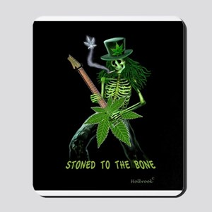 STONED TO THE BONE Mousepad
