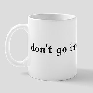 Don't Go Into the Woods Mug