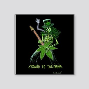 STONED TO THE BONE Sticker