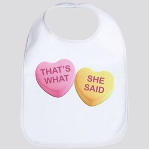 THAT'S WHAT - SHE SAID - Candy Hearts Bib