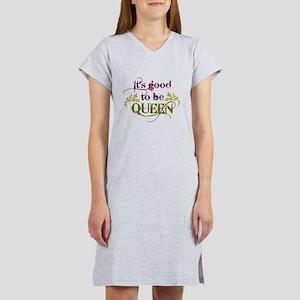 Its good to be queen Women's Nightshirt