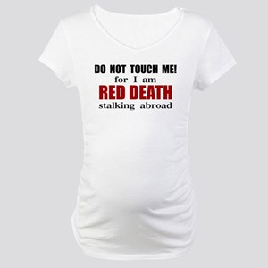 Red Death Stalking Abroad Maternity T-Shirt