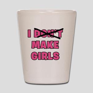 I Make Girls Shot Glass