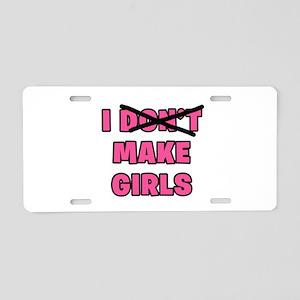 I Make Girls Aluminum License Plate