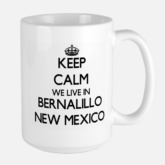 Keep calm we live in Bernalillo New Mexico Mugs