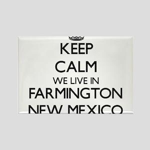 Keep calm we live in Farmington New Mexico Magnets