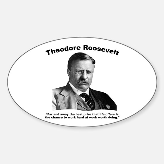 TRoosevelt: Work Sticker (Oval)