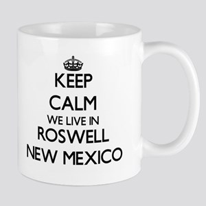 Keep calm we live in Roswell New Mexico Mugs