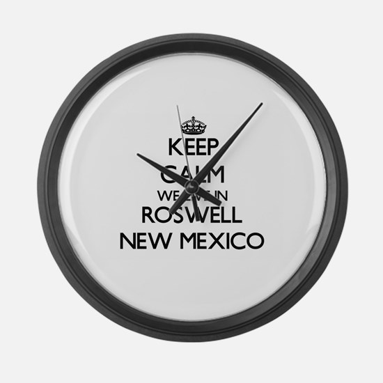 Keep calm we live in Roswell New Large Wall Clock