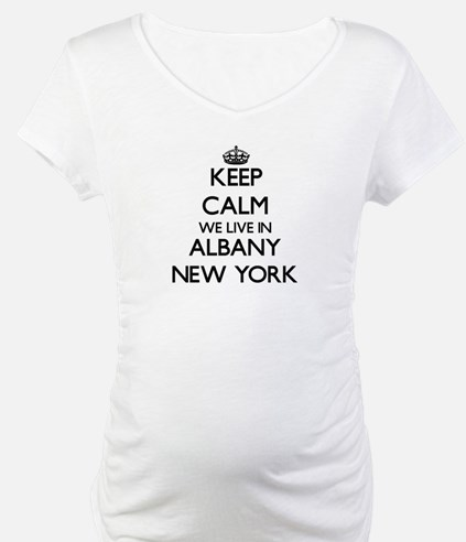 Keep calm we live in Albany New Shirt