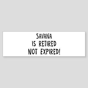 Savana: retired not expired Bumper Sticker