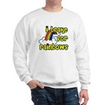 I Brake For Rainbows Sweatshirt