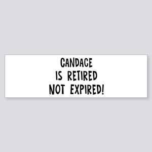 Candace: retired not expired Bumper Sticker