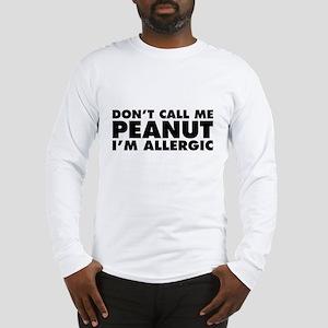 Don't Call Me Peanut Long Sleeve T-Shirt