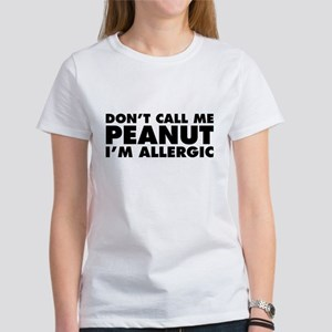 Don't Call Me Peanut Women's T-Shirt
