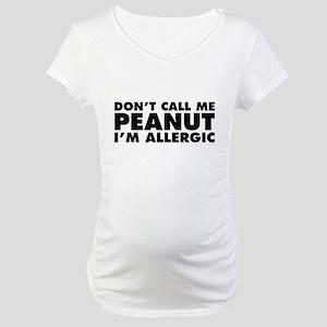Don't Call Me Peanut Maternity T-Shirt