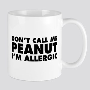 Don't Call Me Peanut Mug
