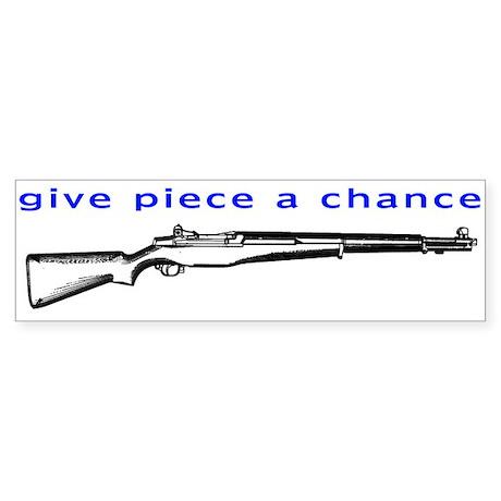 Give Piece a Chance Bumper Sticker