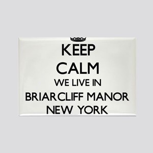 Keep calm we live in Briarcliff Manor New Magnets