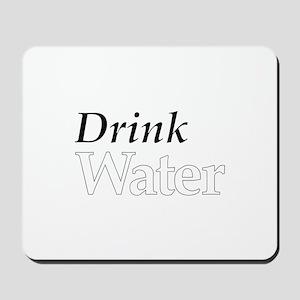 Drink Water Mousepad
