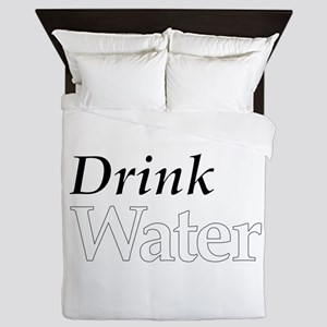 Drink Water Queen Duvet